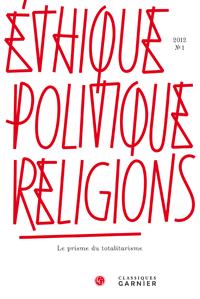 Ethique, politique, religions. 2012, n°1