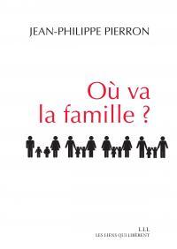 Jean-Philippe Pierron - Où va la famille ?